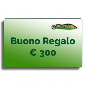 Buono regalo Onlywood - € 300