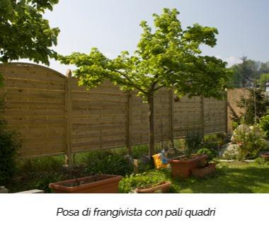 Frangivista in legno con pali quadri